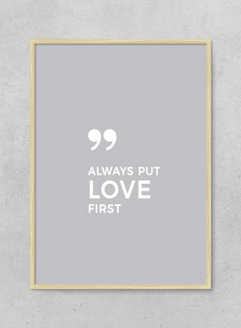 "TØRN - Tørn, ""Always Put Love First"" Plakat - 2 størrelser"